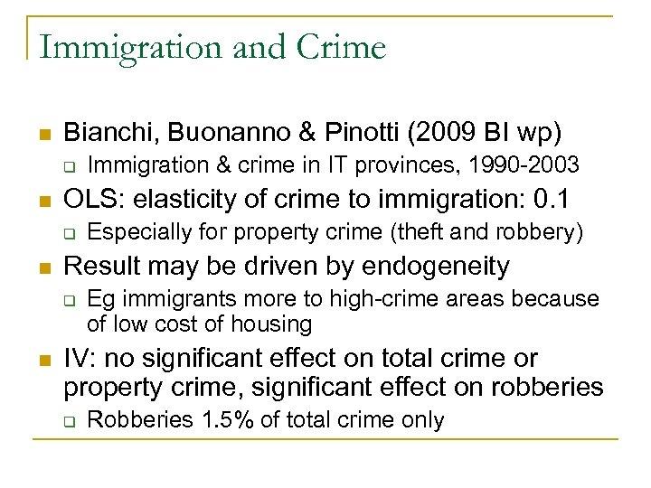 Immigration and Crime n Bianchi, Buonanno & Pinotti (2009 BI wp) q n OLS: