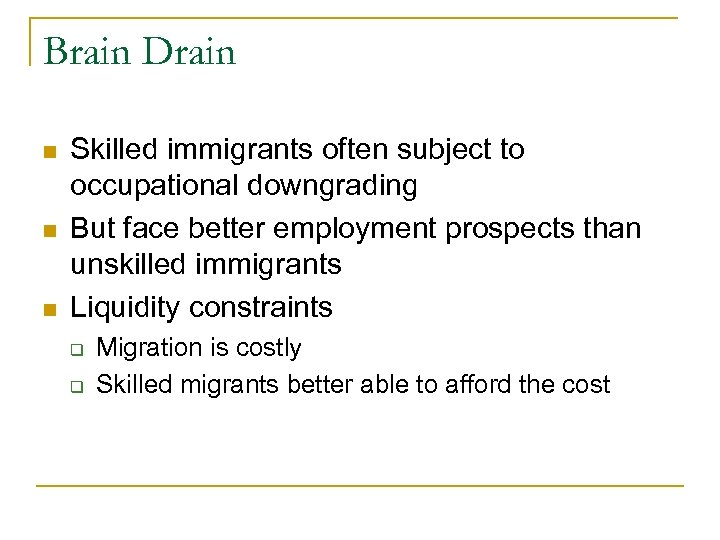 Brain Drain n Skilled immigrants often subject to occupational downgrading But face better employment