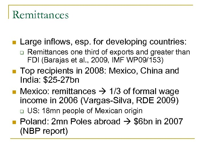 Remittances n Large inflows, esp. for developing countries: q n n Top recipients in