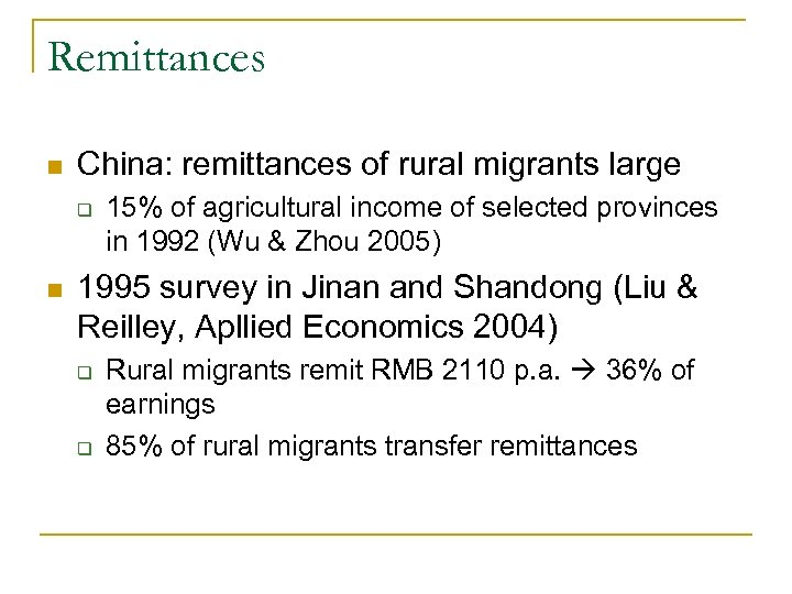 Remittances n China: remittances of rural migrants large q n 15% of agricultural income