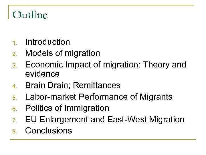 Outline 1. 2. 3. 4. 5. 6. 7. 8. Introduction Models of migration Economic