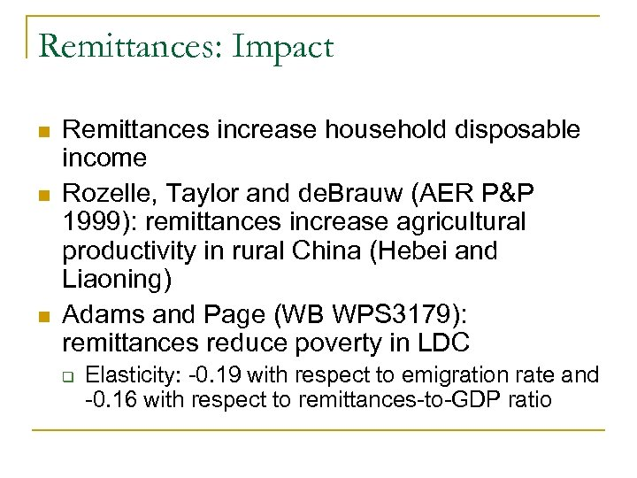 Remittances: Impact n n n Remittances increase household disposable income Rozelle, Taylor and de.