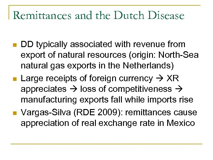Remittances and the Dutch Disease n n n DD typically associated with revenue from