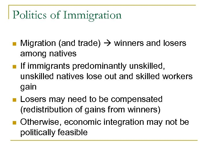 Politics of Immigration n n Migration (and trade) winners and losers among natives If