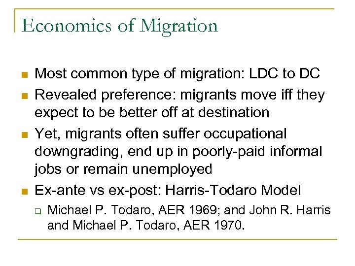 Economics of Migration n n Most common type of migration: LDC to DC Revealed