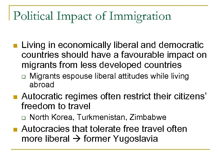 Political Impact of Immigration n Living in economically liberal and democratic countries should have