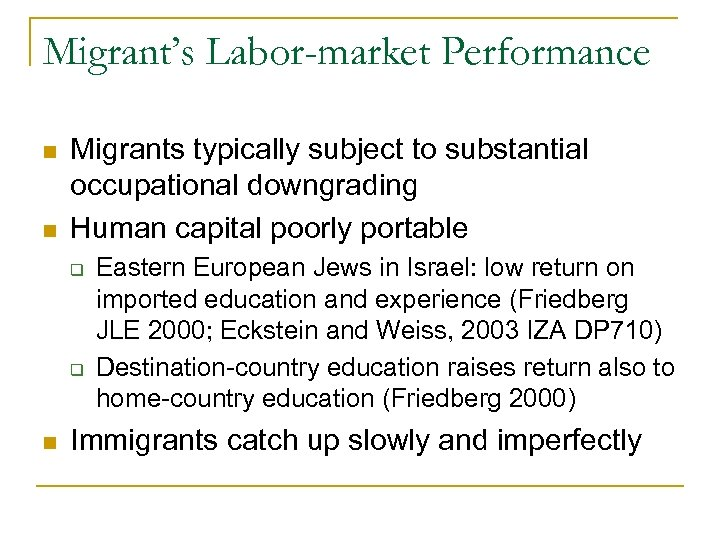 Migrant's Labor-market Performance n n Migrants typically subject to substantial occupational downgrading Human capital