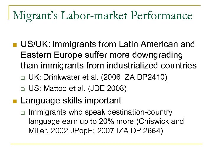 Migrant's Labor-market Performance n US/UK: immigrants from Latin American and Eastern Europe suffer more