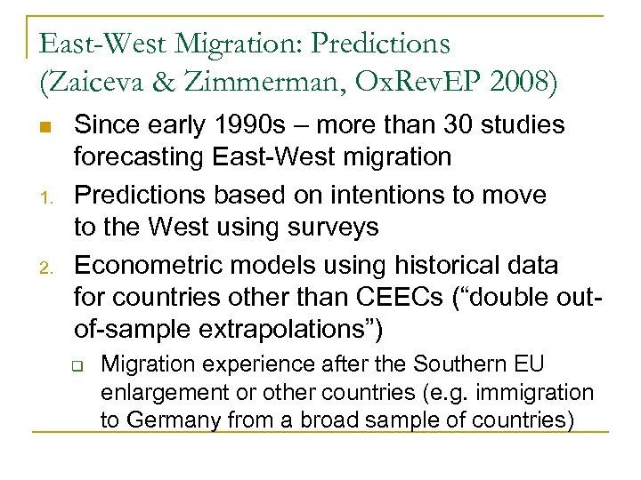 East-West Migration: Predictions (Zaiceva & Zimmerman, Ox. Rev. EP 2008) n 1. 2. Since