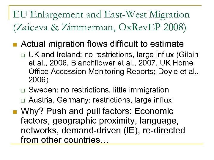EU Enlargement and East-West Migration (Zaiceva & Zimmerman, Ox. Rev. EP 2008) n Actual