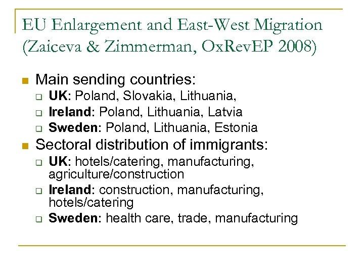 EU Enlargement and East-West Migration (Zaiceva & Zimmerman, Ox. Rev. EP 2008) n Main