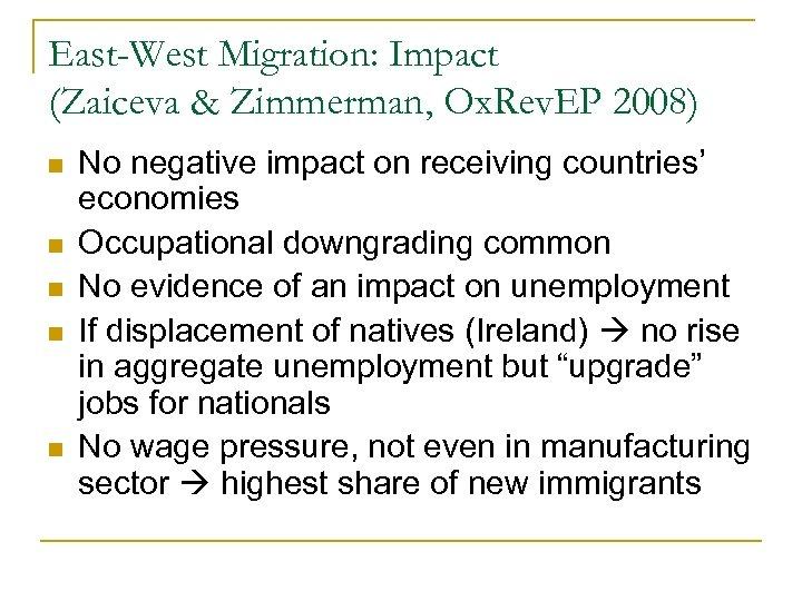 East-West Migration: Impact (Zaiceva & Zimmerman, Ox. Rev. EP 2008) n n n No