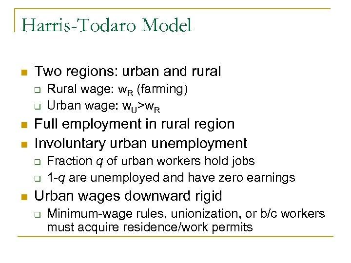 Harris-Todaro Model n Two regions: urban and rural q q n n Full employment