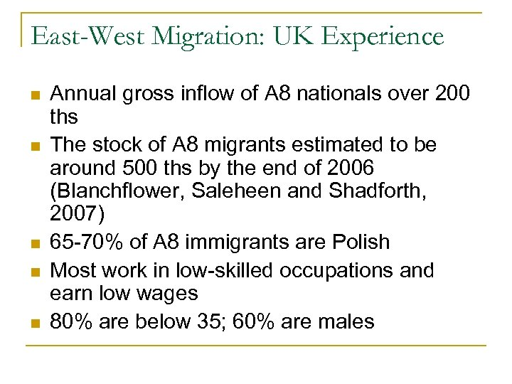 East-West Migration: UK Experience n n n Annual gross inflow of A 8 nationals