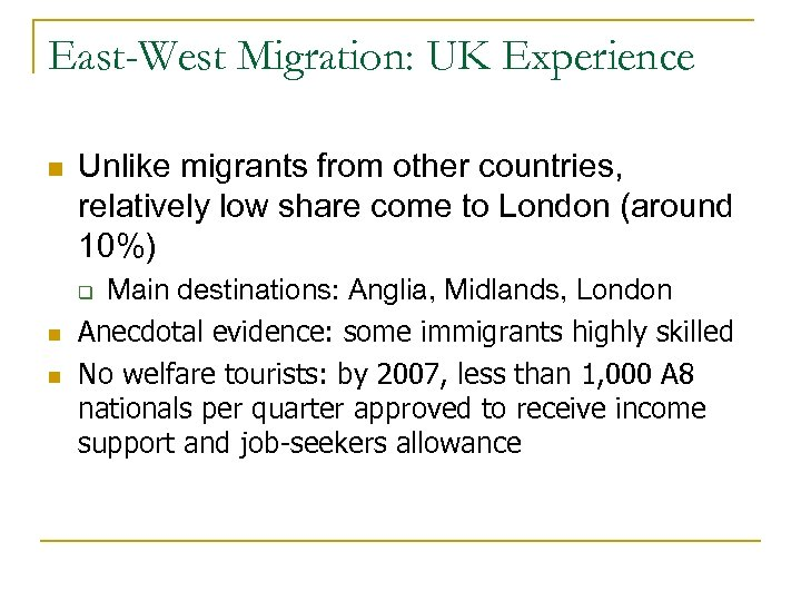 East-West Migration: UK Experience n Unlike migrants from other countries, relatively low share come