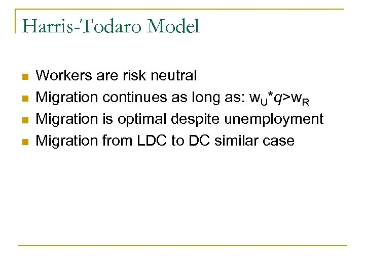 Harris-Todaro Model n n Workers are risk neutral Migration continues as long as: w.