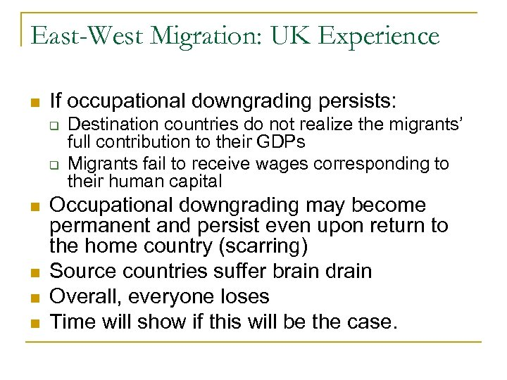 East-West Migration: UK Experience n If occupational downgrading persists: q q n n Destination