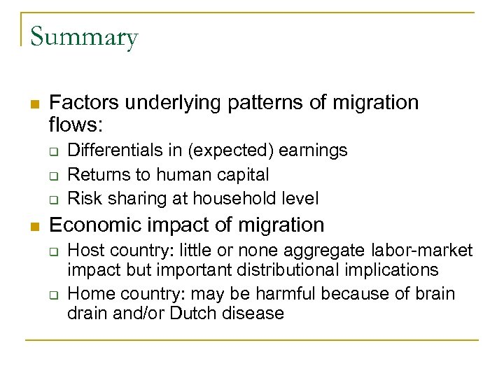 Summary n Factors underlying patterns of migration flows: q q q n Differentials in