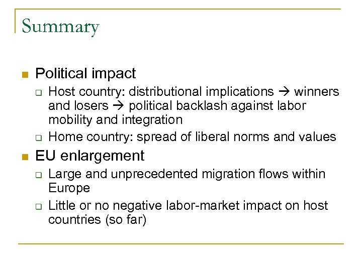 Summary n Political impact q q n Host country: distributional implications winners and losers