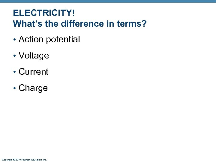ELECTRICITY! What's the difference in terms? • Action potential • Voltage • Current •