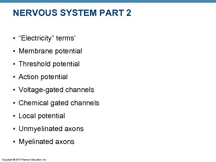 "NERVOUS SYSTEM PART 2 • ""Electricity"" terms' • Membrane potential • Threshold potential •"