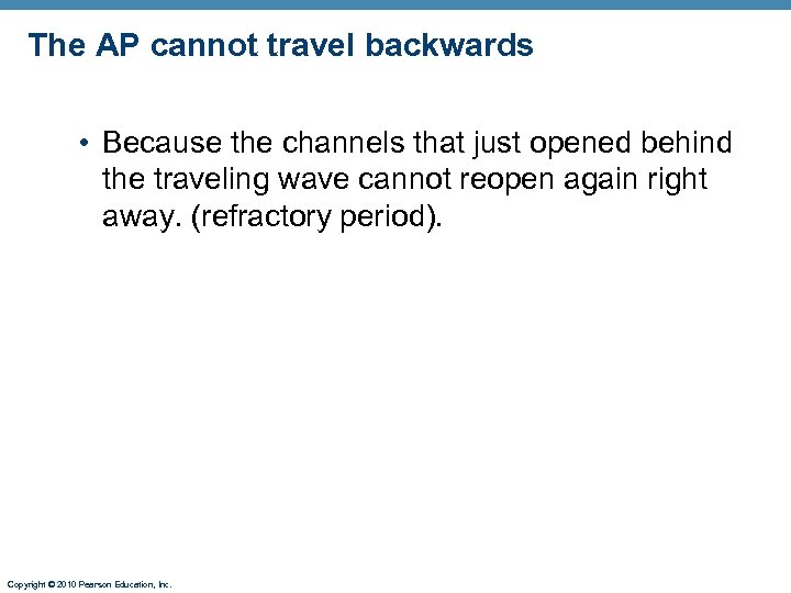The AP cannot travel backwards • Because the channels that just opened behind the