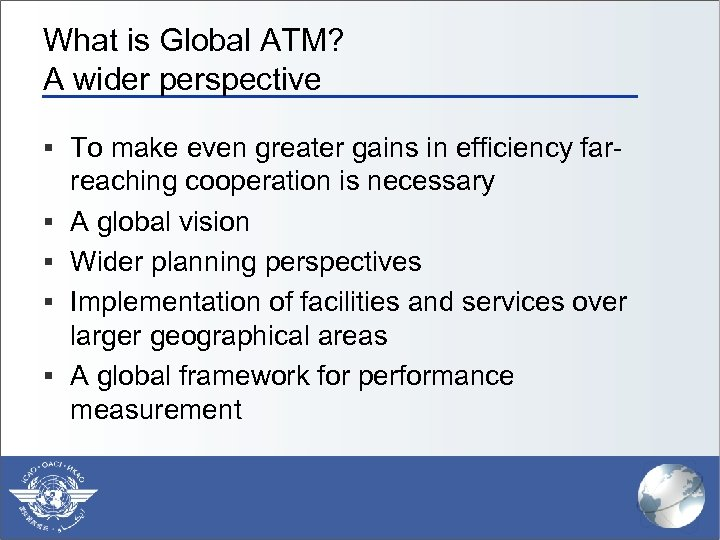 What is Global ATM? A wider perspective § To make even greater gains in
