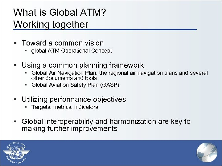 What is Global ATM? Working together § Toward a common vision § global ATM