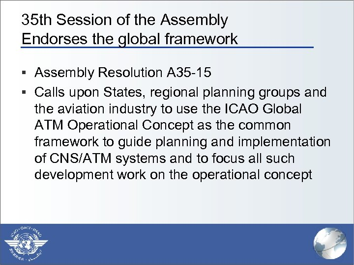 35 th Session of the Assembly Endorses the global framework § Assembly Resolution A