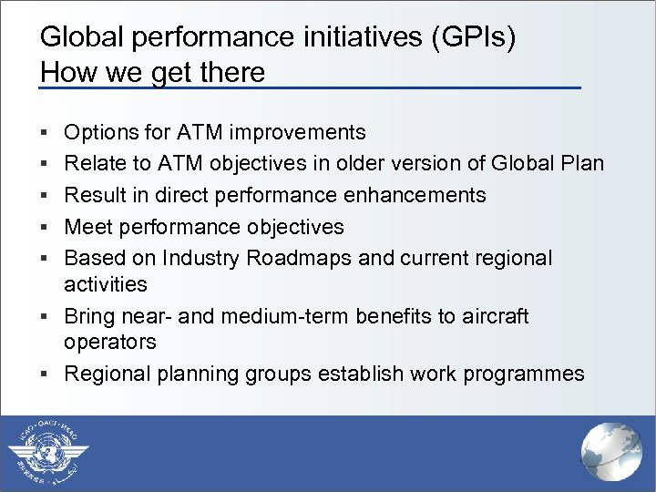 Global performance initiatives (GPIs) How we get there § Options for ATM improvements §