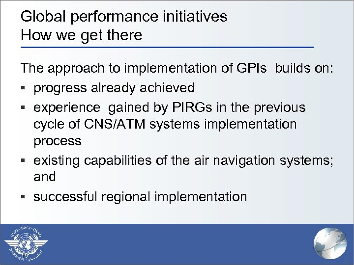 Global performance initiatives How we get there The approach to implementation of GPIs builds