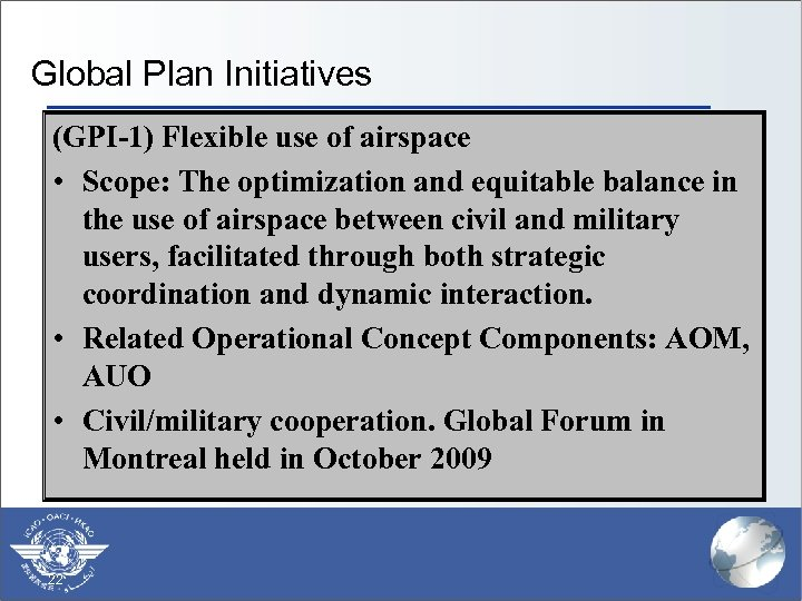 Global Plan Initiatives (GPI-1) Flexible use of airspace • Scope: The optimization and equitable