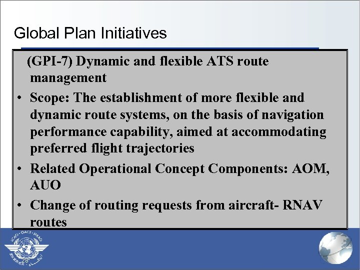 Global Plan Initiatives (GPI-7) Dynamic and flexible ATS route management • Scope: The establishment