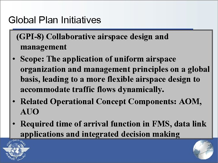 Global Plan Initiatives (GPI-8) Collaborative airspace design and management • Scope: The application of