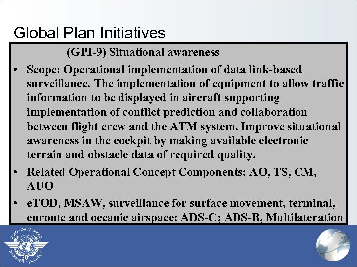 Global Plan Initiatives (GPI-9) Situational awareness • Scope: Operational implementation of data link-based §
