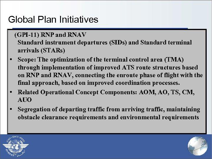 Global Plan Initiatives (GPI-11) RNP and RNAV Standard instrument departures (SIDs) and Standard terminal