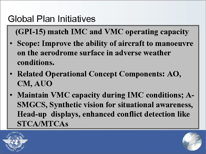 Global Plan Initiatives (GPI-15) match IMC and VMC operating capacity • Scope: Improve the