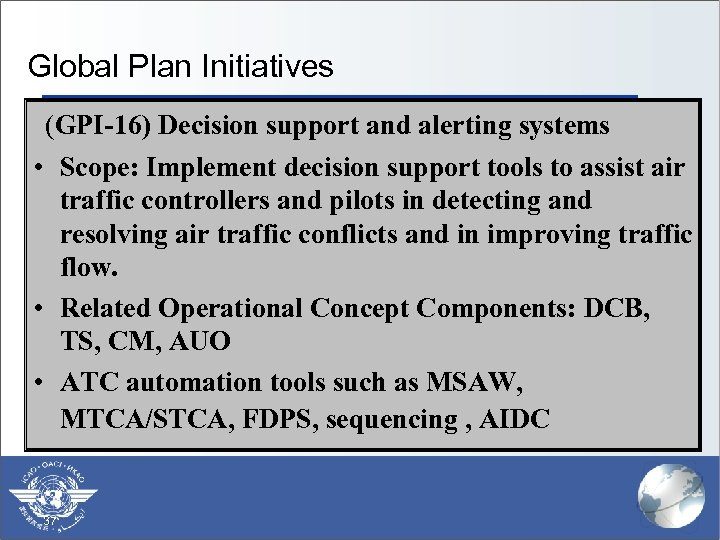Global Plan Initiatives (GPI-16) Decision support and alerting systems § (GPI-1) Flexible use of