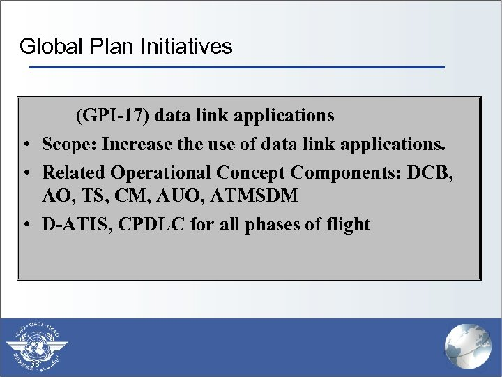 Global Plan Initiatives (GPI-17) data link applications • Scope: Increase the use of data