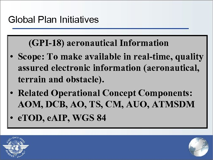 Global Plan Initiatives (GPI-18) aeronautical Information § • Scope: To make available in real-time,