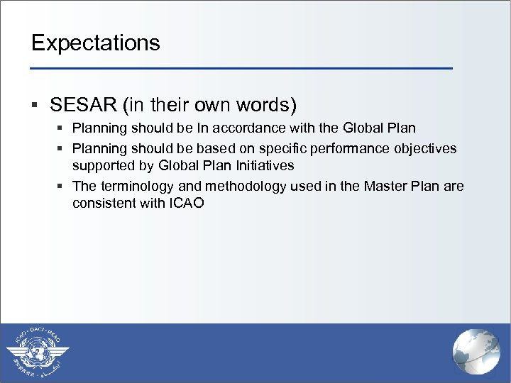 Expectations § SESAR (in their own words) § Planning should be In accordance with