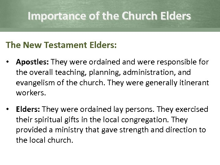 Importance of the Church Elders The New Testament Elders: • Apostles: They were ordained