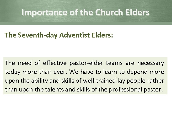 Importance of the Church Elders The Seventh-day Adventist Elders: The need of effective pastor-elder