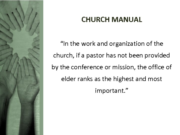 """CHURCH MANUAL """"In the work and organization of the church, if a pastor has"""