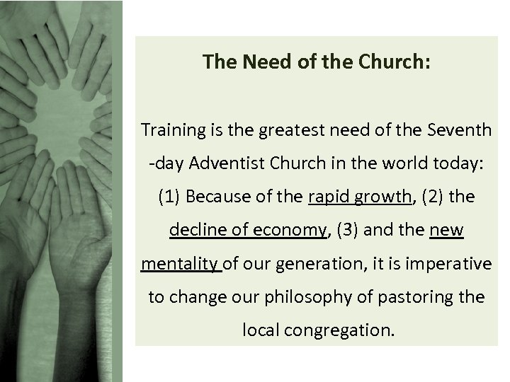 The Need of the Church: Training is the greatest need of the Seventh -day