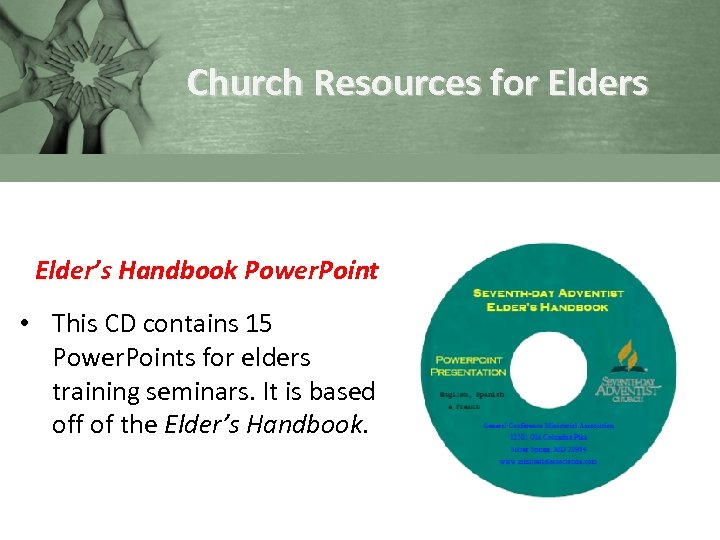 Church Resources for Elders Elder's Handbook Power. Point • This CD contains 15 Power.
