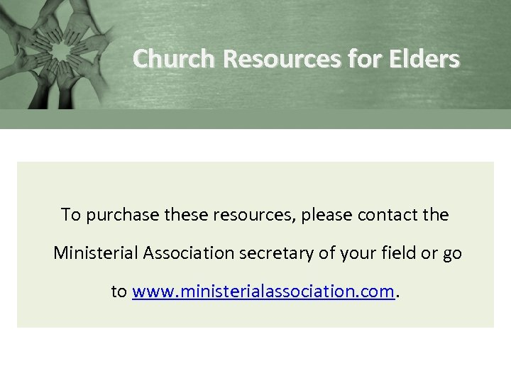 Church Resources for Elders To purchase these resources, please contact the Ministerial Association secretary