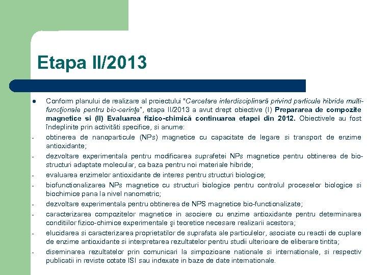 Etapa II/2013 l - Conform planului de realizare al proiectului