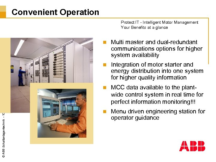 Convenient Operation Protect IT - Intelligent Motor Management Your Benefits at a glance Multi