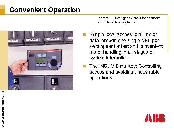 Convenient Operation Protect IT - Intelligent Motor Management Your Benefits at a glance Simple